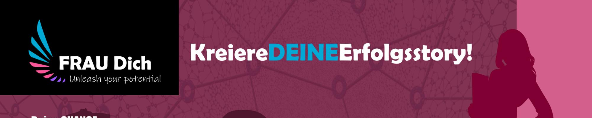 FRAU Dich - Kreiere DEINE Erfolgsstory!